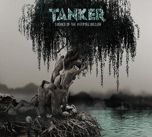 Tanker - Shores of the Weeping Willow
