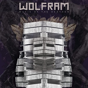 Wolfram - Music Of The Heathen