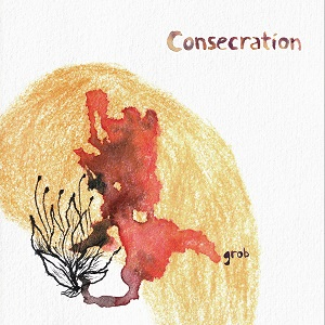 Consecration - Grob cover